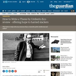How to Write a Thesis by Umberto Eco review – offering hope to harried slackers