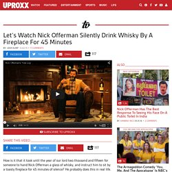Nick Offerman Drinks Whisky By Fireplace For 45 Minutes