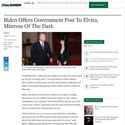 Biden Offers Government Post To Elvira, Mistress Of The Dark