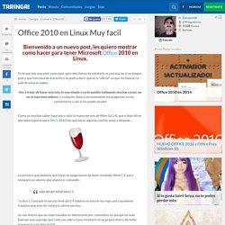 Office 2010 en Linux Muy facil