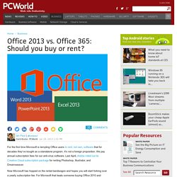Office 2013 vs. Office 365: Should you buy or rent?