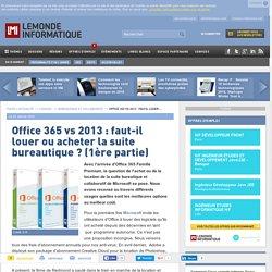 Office 365 vs 2013 : faut-il louer ou acheter la suite bureautique ? (1ère partie)