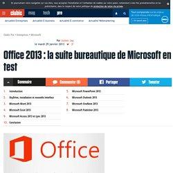 Office 2013 : la suite bureautique de Microsoft en test