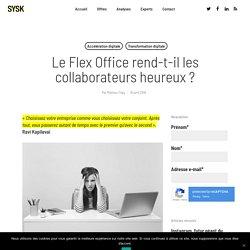 Le Flex Office rend-t-il les collaborateurs heureux ?