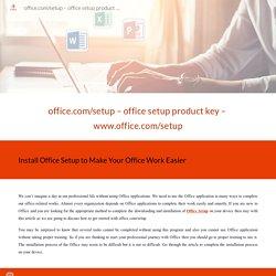 office.com/setup – office setup product key – www.office.com/setup
