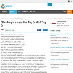 Office Copy Machines: How They Do What They Do