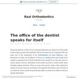 The office of the dentist speaks for itself – Razi Orthodontics