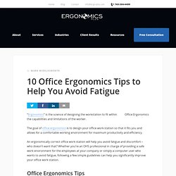 10 Office Ergonomics Tips to Help You Avoid Fatigue - Ergonomics Plus