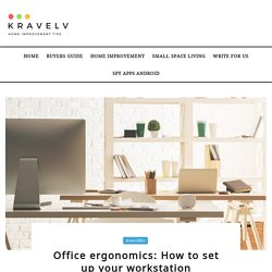 Office ergonomics: How to set up your workstation