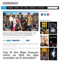 BILAN 2018 DU BOX-OFFICE FRANÇAIS : LES FILMS FRANÇAIS LES PLUS RENTABLES - Le box-office pour les nuls