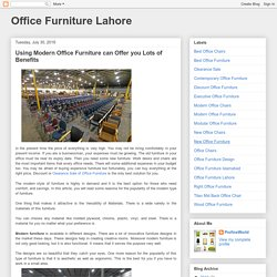 Office Furniture Lahore: Using Modern Office Furniture can Offer you Lots of Benefits
