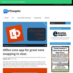 Office Lens app for great note snapping in class