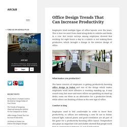 Office Design Trends That Can Increase Productivity – ARC&B