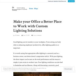Make your Office a Better Place to Work with Custom Lighting Solutions – Di Emme