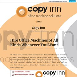 Hire Office Machines of All Kinds Whenever You Want