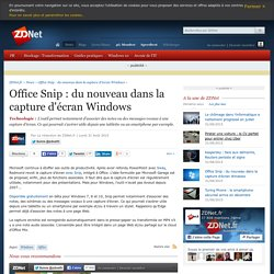 Office Snip : du nouveau dans la capture d'écran Windows