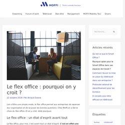 Le flex office : pourquoi on y croit ? - MOFFI