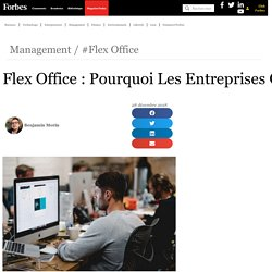 Flex Office : Pourquoi Les Entreprises Cèdent-Elles À La Mode Du «Sans Bureau Fixe»