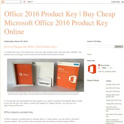 Buy Cheap Microsoft Office 2016 Product Key Online: How to Change the Office 2016 Product Key
