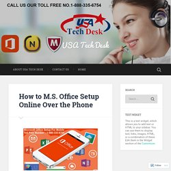 How to M.S. Office Setup Online Over the Phone – USA Tech Desk