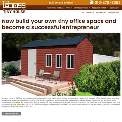 Now build your own tiny office space and become a successful entrepreneur – Boss Tiny House