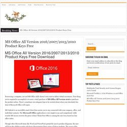 MS Office All Version 2016/2007/2013/2010 Product Keys Free