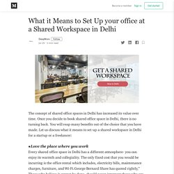What it Means to Set Up your office at a Shared Workspace in Delhi