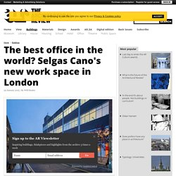 The best office in the world? Selgas Cano's new work space in London