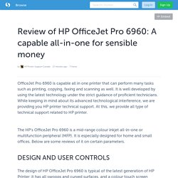 Review of HP OfficeJet Pro 6960: A capable all-in-one for sensible money