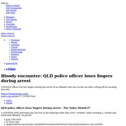 QLD Police officer loses fingers while arresting a man in Townsville