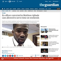 Ex-officer convicted in Matthew Ajibade case allowed to serve time on weekends