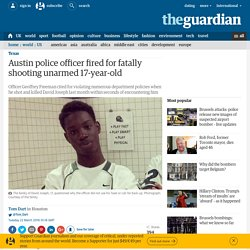 Austin police officer fired for fatally shooting unarmed 17-year-old
