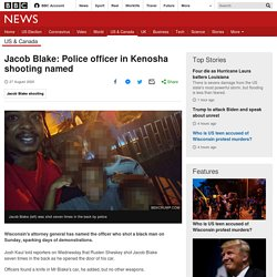 8/27/20: Jacob Blake: Officer in Kenosha shooting named