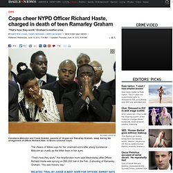 Cops cheer NYPD Officer Richard Haste, charged in death of teen Ramarley Graham