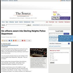 Six officers sworn into Sterling Heights Police Department - News - Source Newspapers