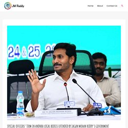 Special Officers' Term in Andhra Local Bodies Extended by Jagan Mohan Reddy's Government