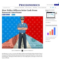 How Police Officers Seize Cash From Innocent Americans