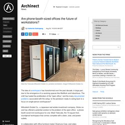 Are phone-booth-sized offices the future of workstations?