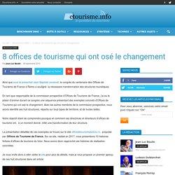8 offices de tourisme qui ont osé le changement