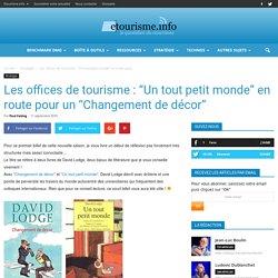 """Les offices de tourisme : """"Un tout petit monde"""" en route pour un """"Changement de décor"""""""