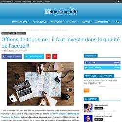 Offices de tourisme : il faut investir dans la qualité de l'accueil!