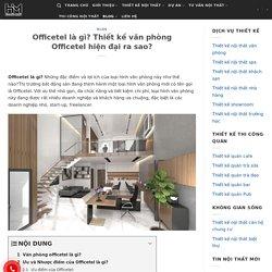 Officetel là gì? Thiết kế văn phòng Officetel hiện đại - Hoàng Minh Decor