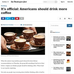 It's official: Americans should drink more coffee