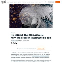 It's official: The 2020 Atlantic hurricane season is going to be bad 2020-05-23