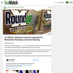It's Official: California Lists Key Ingredient in Monsanto's Roundup as Cancer-Causing