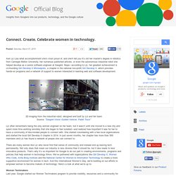 Official Google Blog: Connect. Create. Celebrate women in technology.