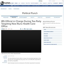 IRS Official in Charge During Tea Party Targeting Now Runs Health Care Office