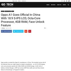 Oppo A1 Goes Official In China With 18:9 S-IPS LCD, Octa-Core Processor, 4GB RAM, Face Unlock Feature