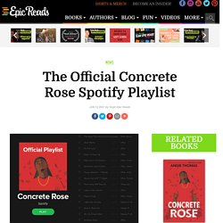 The Official Concrete Rose Spotify Playlist
