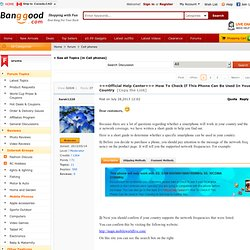 ===Official Help Center=== How To Check If This Phone Can Be Used In Your Country - Banggood Forum